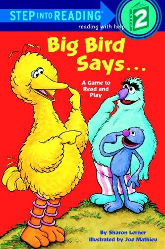 Big Bird Says.: A Game To Read: Sharon Lerner; Illustrator-Joseph