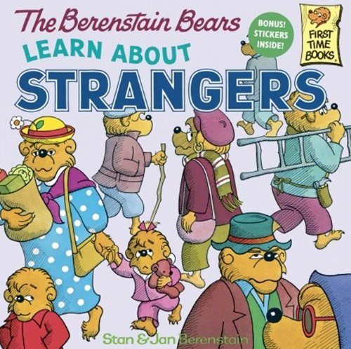 The Berenstain Bears Learn About Strangers (Turtleback School & Library Binding Edition) (Berenstain Bears First Time Chapter Books) (9780808564195) by Stan Berenstain; Jan