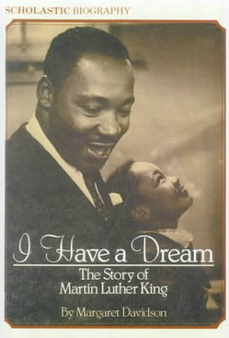 I Have a Dream: The Story of: Davidson, Margaret