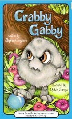 Crabby Gabby (080857292X) by Stephen Cosgrove