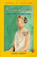 Eleanor Roosevelt: First Lady of the World: Doris Faber