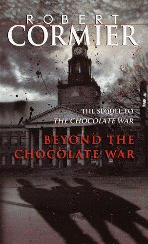 Beyond The Chocolate War (Turtleback School &: Robert Cormier