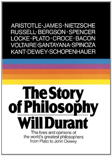 The Story of Philosophy: The Lives and: Will Durant