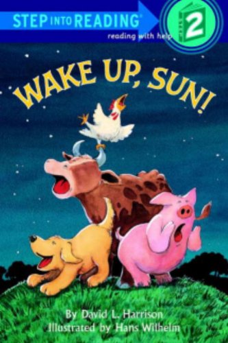 Wake Up, Sun! (Turtleback School & Library Binding Edition) (Step Into Reading: A Step 1 Book) (0808585649) by David Lee Harrison