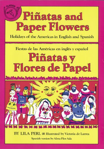 Pinatas And Paper Flowers/Pinatas Y Flores De Papel: Holidays Of The Americas In English And ...
