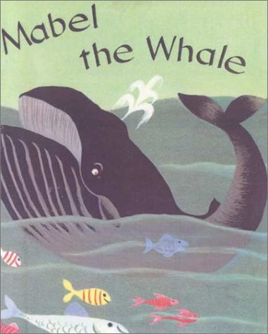 Mabel the Whale (Turtleback School & Library Binding Edition) (Modern Curriculum Press ...
