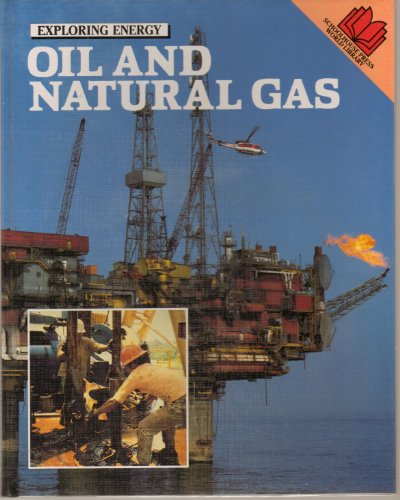 9780808611448: Oil and Natural Gas (Exploring Energy)