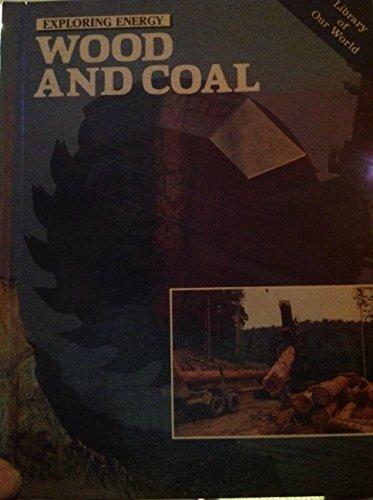 9780808611455: Wood and coal (Exploring energy)