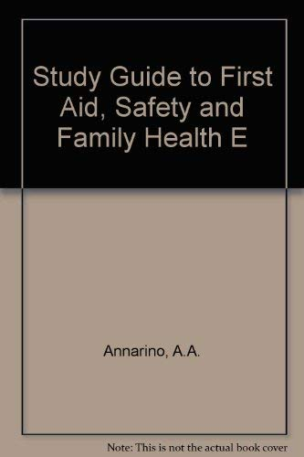 Study Guide to First Aid, Safety and: Annarino, A.A.