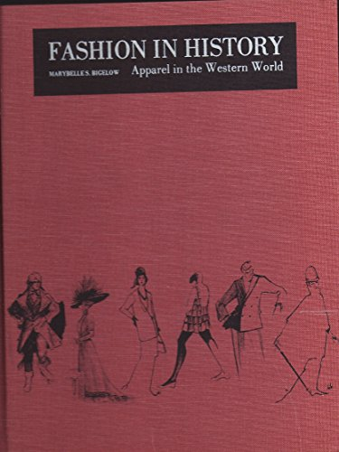 Fashion in History: Apparel in the Western: Bigelow, Marybelle S.