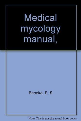 Medical Mycology Manual: A. L. Rogers;