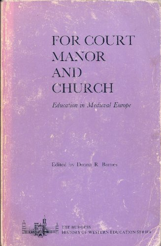 For Court Manor and Church : Education in Medieval Europe: Barnes, Donna R. (editor)