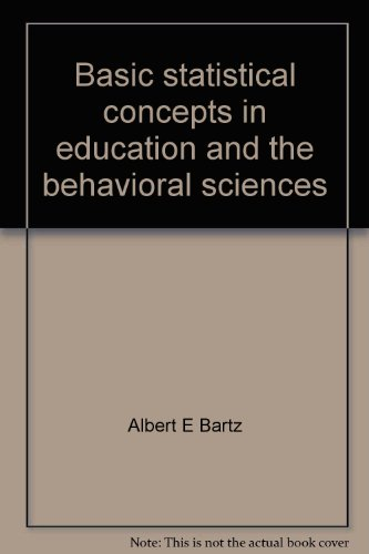 Basic statistical concepts in education and the: Bartz, Albert E