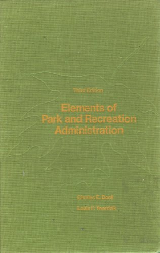 Elements of park and recreation administration,: Charles Edward Doell
