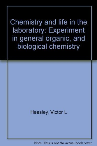 Chemistry and life in the laboratory: Experiment: Heasley, Victor L