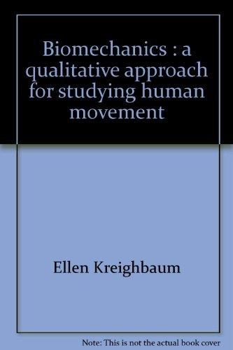 Biomechanics : A Qualitative Approach for Studying: Katharine M. Barthels;