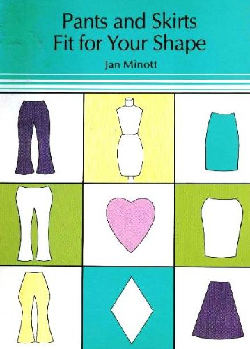 Pants and skirts fit for your shape: Minott, Jan