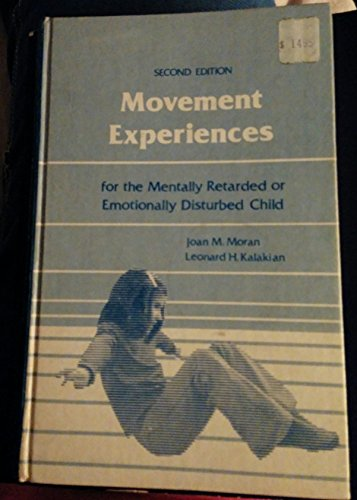Movement Experiences for the Mentally Retarded or: Joan M. Moran;