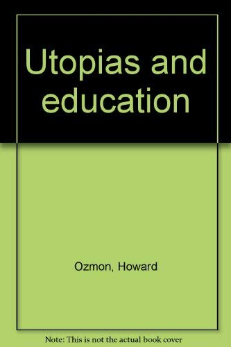 Utopias and Education: Ozmon, Howard