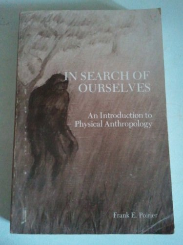 9780808716389: In search of ourselves;: An introduction to physical anthropology,