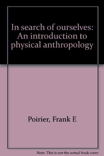 9780808716570: In search of ourselves: An introduction to physical anthropology