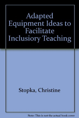 9780808717201: Adapted Equipment Ideas to Facilitate Inclusiory Teaching