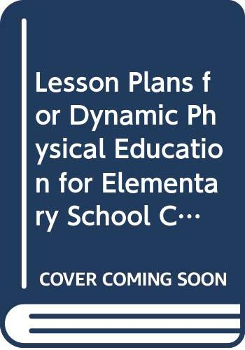 9780808733812: Lesson Plans for Dynamic Physical Education for Elementary School Children