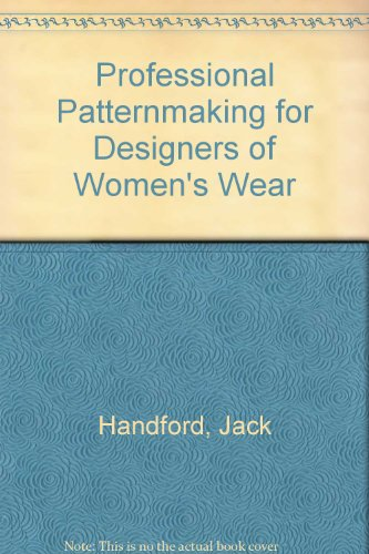 Professional Patternmaking for Designers of Women's Wear (0808734210) by Jack Handford