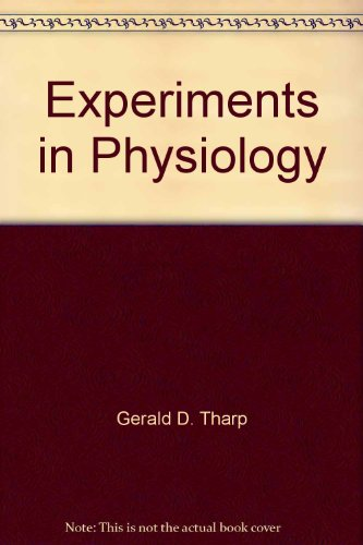 Experiments in Physiology: Gerald D. Tharp