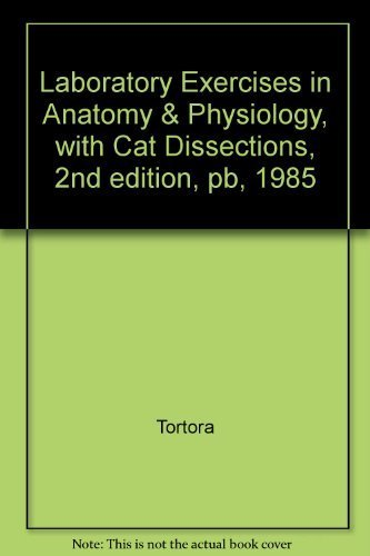 9780808736585: Laboratory Exercises in Anatomy & Physiology, with Cat Dissections, 2nd edition, pb, 1985
