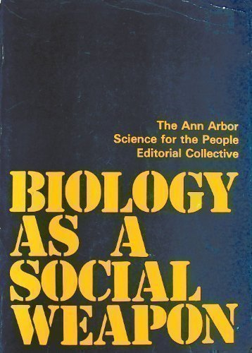 Biology as a social weapon