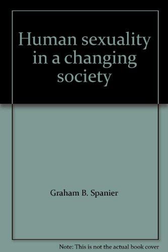 Human sexuality in a changing society: Graham B.; Graham B. Spanier Spanier