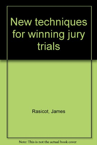 9780808746799: New techniques for winning jury trials