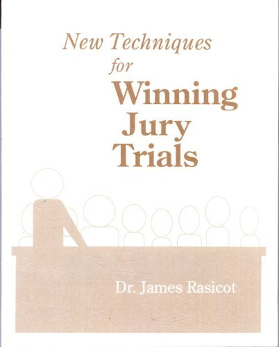 9780808746805: New techniques for winning jury trials