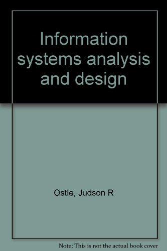 Information systems analysis and design: Ostle, Judson R