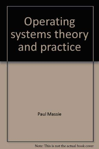 9780808764144: Operating systems theory and practice
