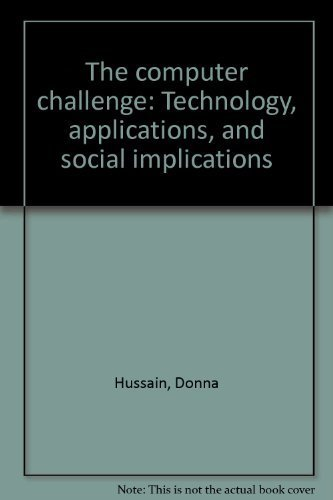 9780808764281: The computer challenge: Technology, applications, and social implications