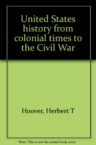 United States History from Colonial Times to the Civil War