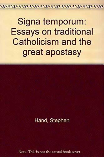 Signa Temporum: Essays on Traditional Catholicism and: Stephen Hand