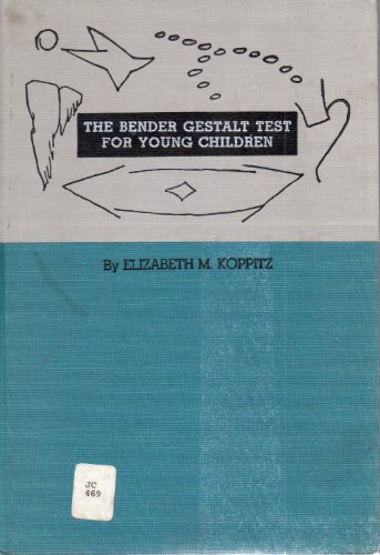 The Bender Gestalt Test for Young Children,: Koppitz, Elizabeth,