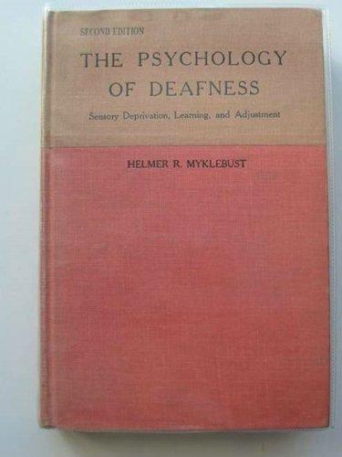 The Psychology of Deafness: Sensory Deprivation, Learning,: Myklebust, Helmer R.