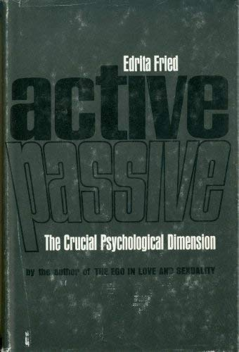 Active/Passive: The Crucial Psychological Dimension: Fried, Edrita