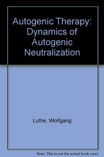 9780808906643: Autogenic Therapy: Dynamics of Autogenic Neutralization v. 5