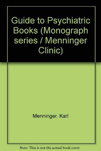 Guide to Psychiatric Books (The Menninger Clinic monograph series): Karl Menninger