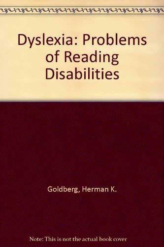 Dyslexia. Problems Of Reading Disabilities: Goldberg & Schiffman