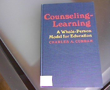 9780808907879: Counseling-Learning: A Whole Person Model for Education