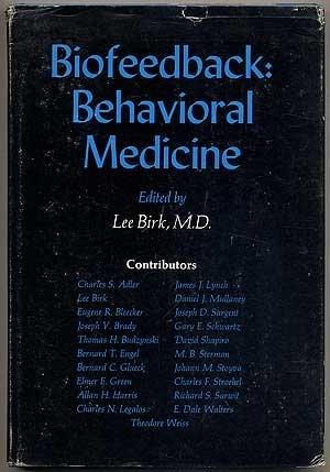 Biofeedback: behavioral medicine [Seminars in Psychiatry]: Birk, Lee (Ed.)