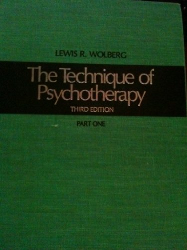 Technique of Psychotherapy: Lewis R. Wolberg