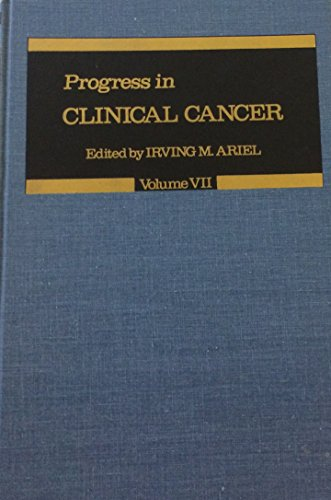 Progress in Clinical Cancer, Volume VII: Irving M. Ariel (editor)