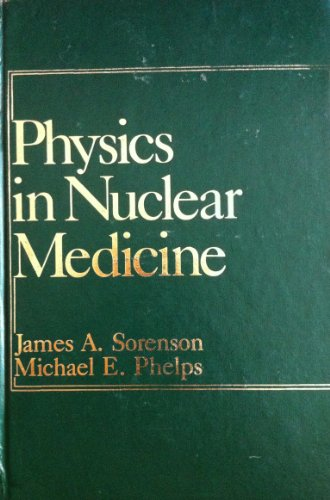 9780808912385: Physics in Nuclear Medicine